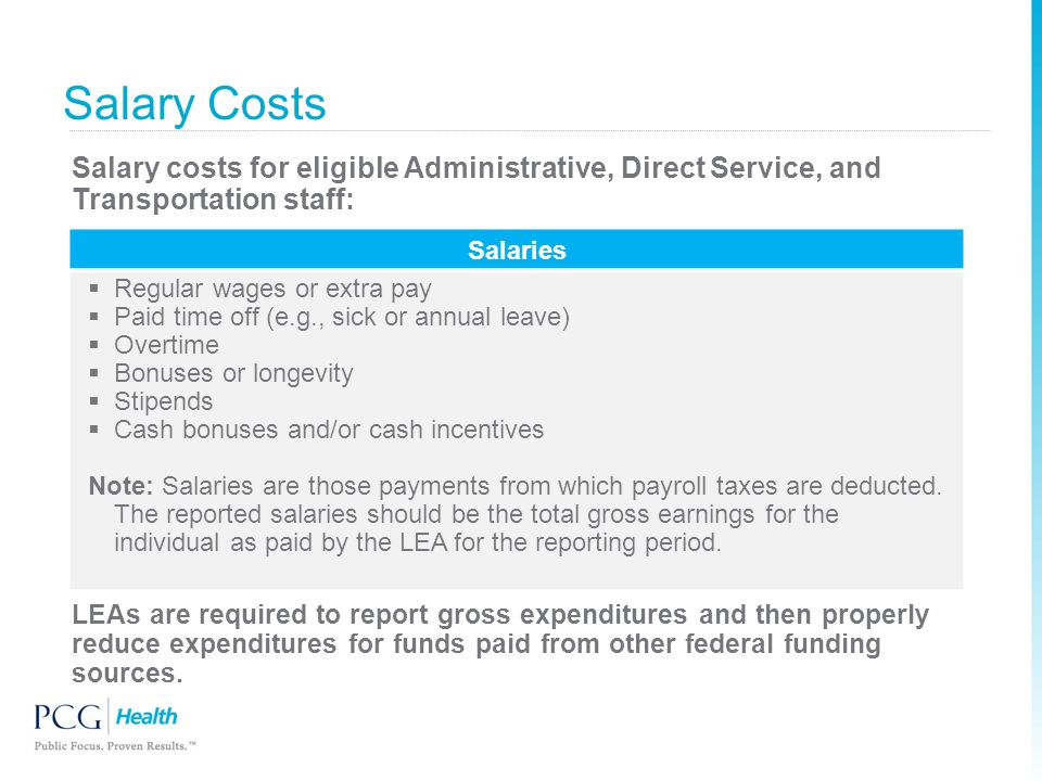 Salary Costs Salary costs for eligible Administrative, Direct Service, and Transportation staff: Salaries.