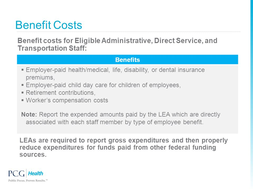 Benefit Costs Benefit costs for Eligible Administrative, Direct Service, and Transportation Staff: