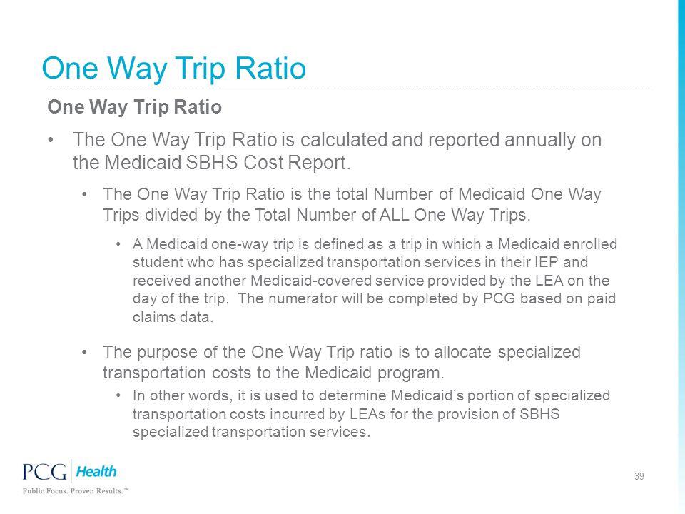 One Way Trip Ratio One Way Trip Ratio