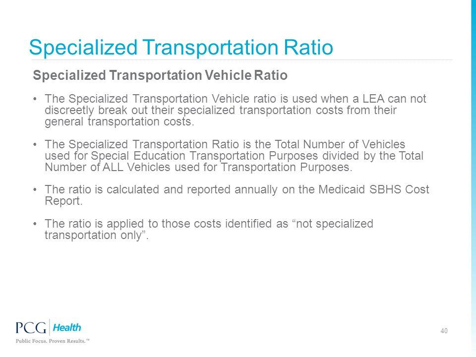 Specialized Transportation Ratio