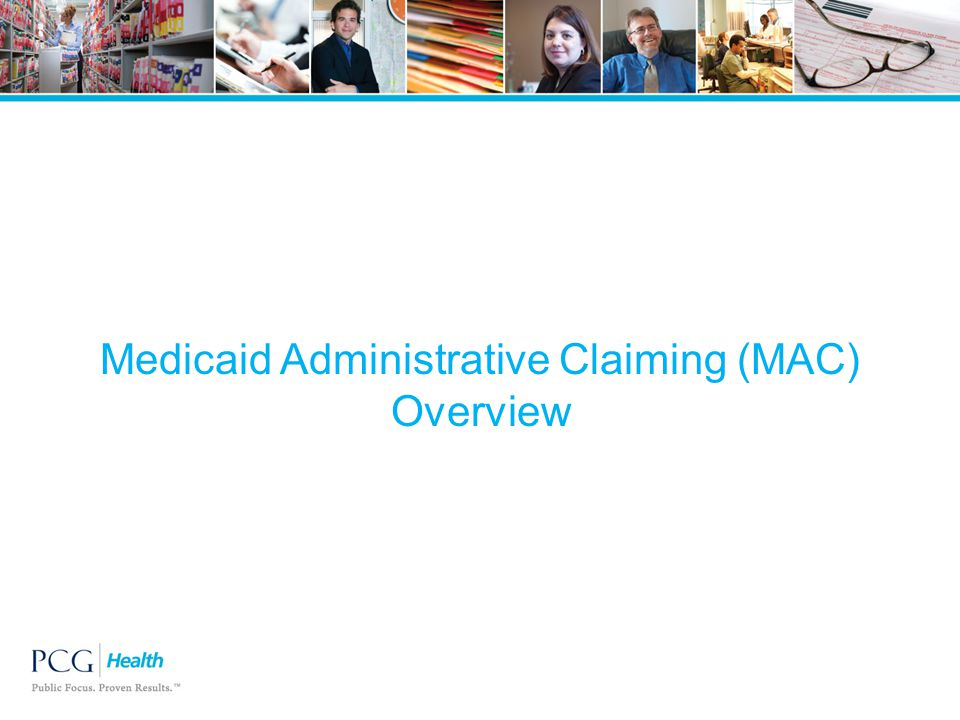 Medicaid Administrative Claiming (MAC) Overview