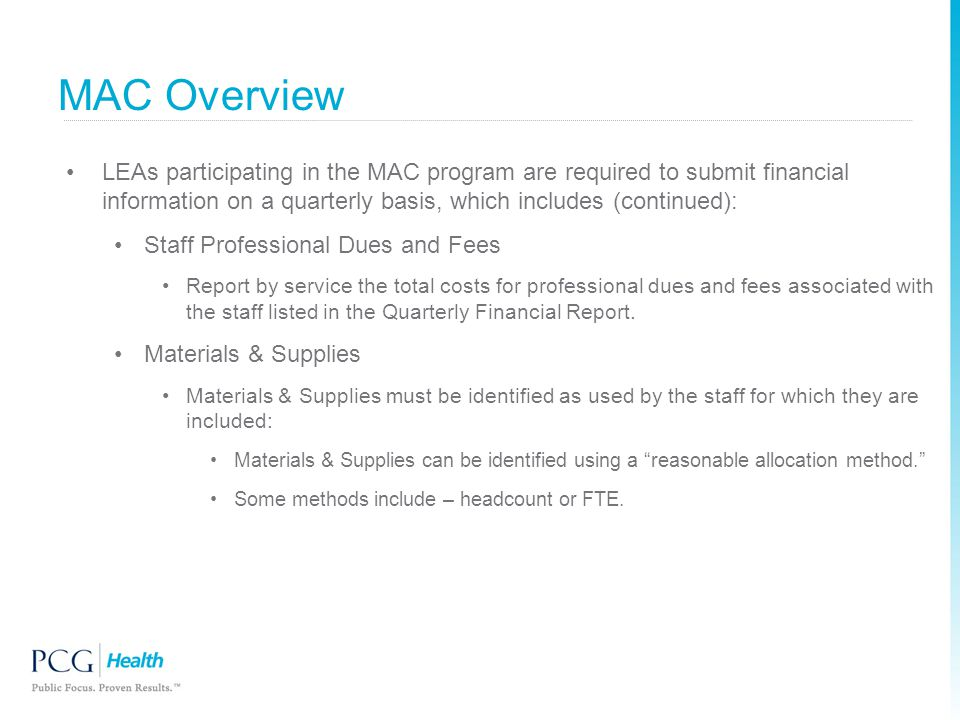 MAC Overview LEAs participating in the MAC program are required to submit financial information on a quarterly basis, which includes (continued):