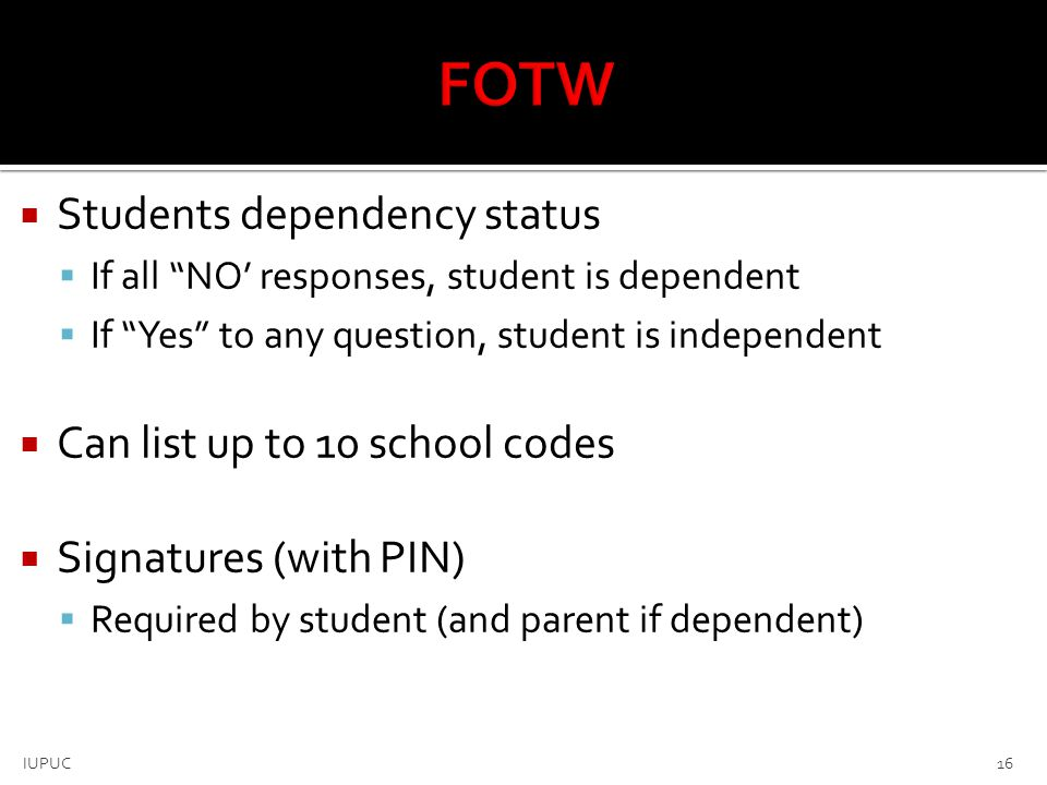 FOTW Students dependency status Can list up to 10 school codes