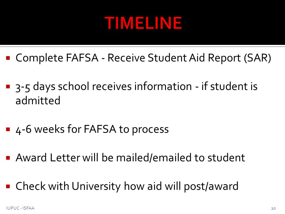 TIMELINE Complete FAFSA - Receive Student Aid Report (SAR)