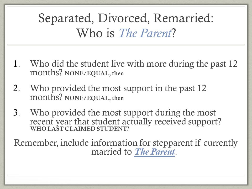 Separated, Divorced, Remarried: Who is The Parent