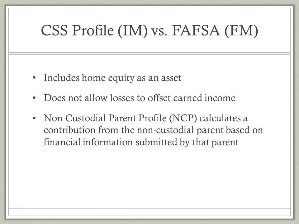 CSS Profile (IM) vs. FAFSA (FM)