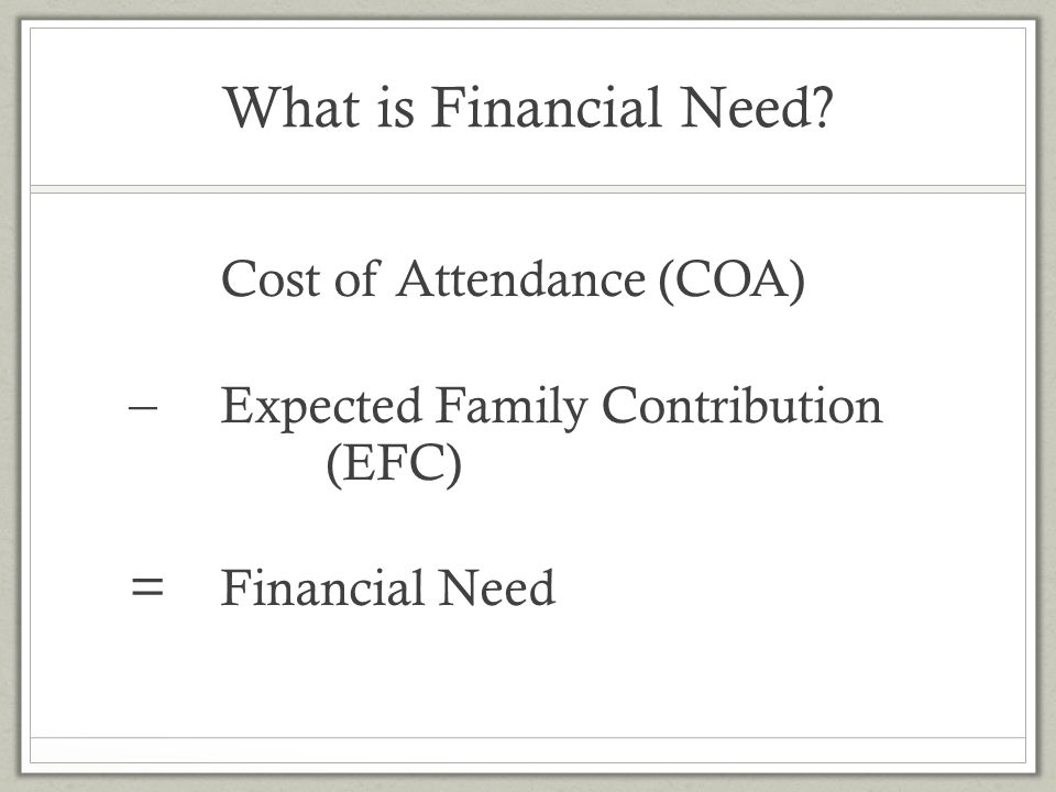 What is Financial Need – Expected Family Contribution (EFC)