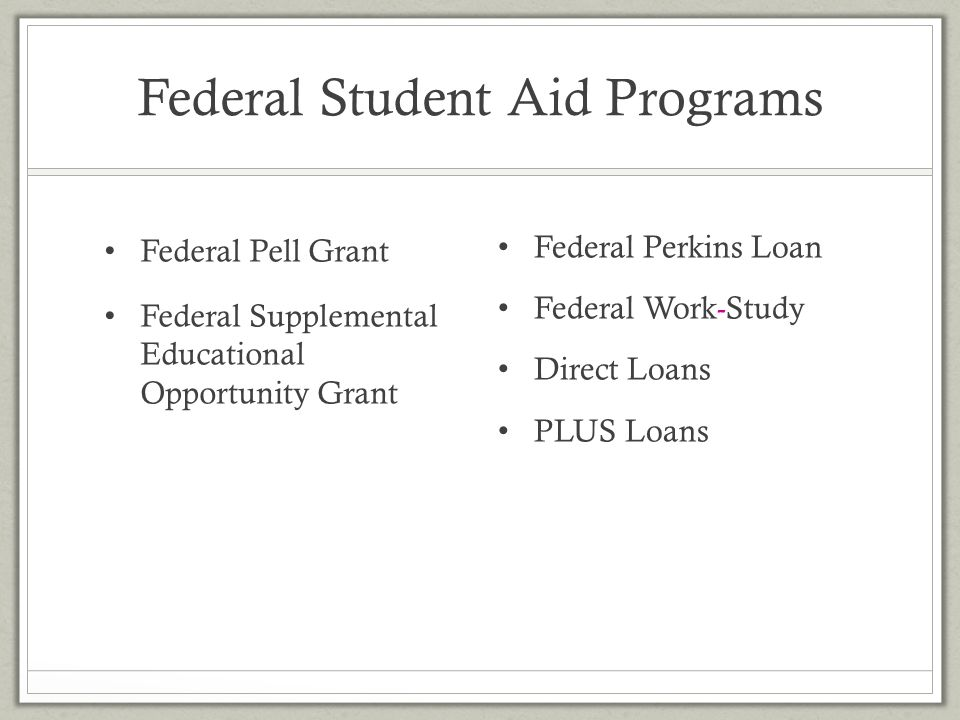 Federal Student Aid Programs