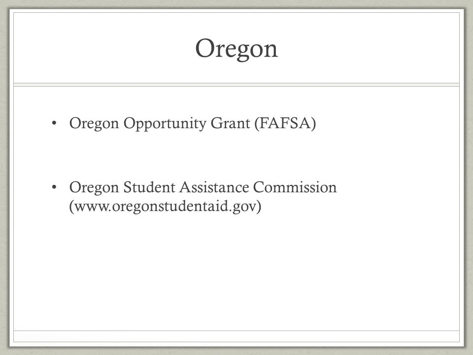 Oregon Oregon Opportunity Grant (FAFSA)