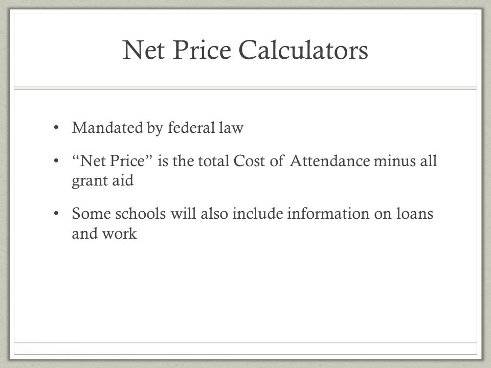 Net Price Calculators Mandated by federal law