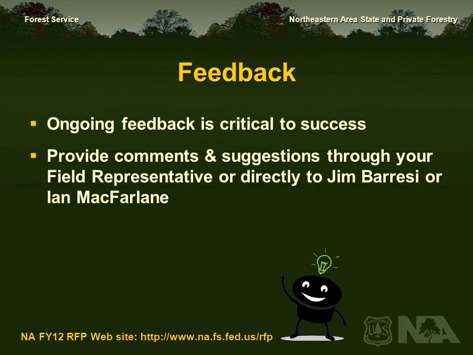 Feedback Ongoing feedback is critical to success