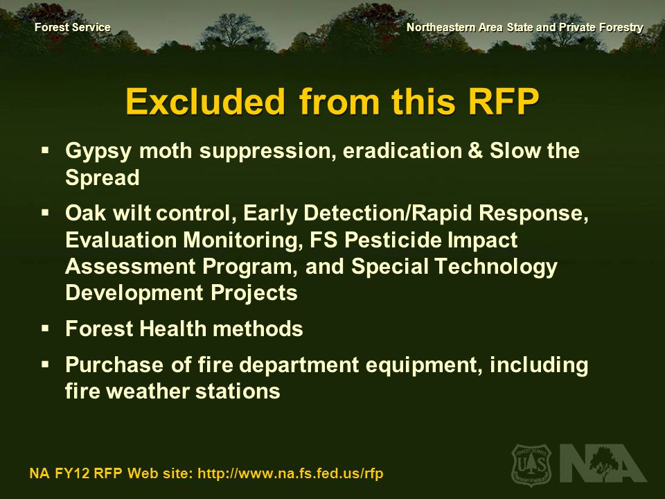 Excluded from this RFP Gypsy moth suppression, eradication & Slow the Spread.