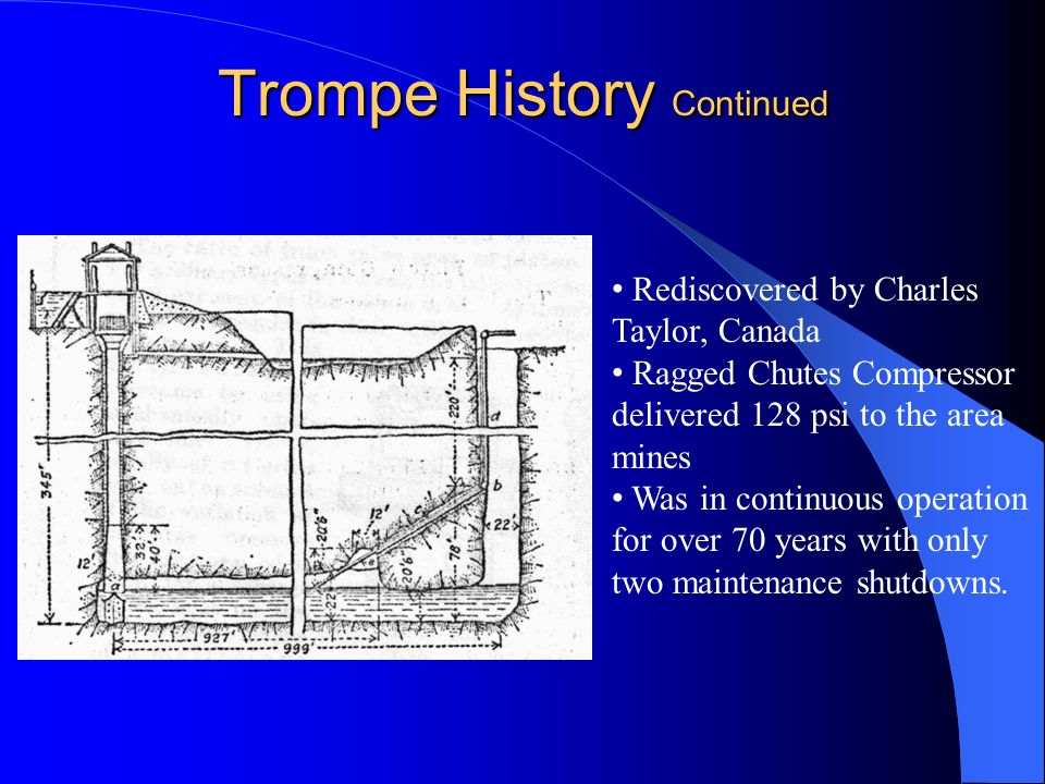 Trompe History Continued