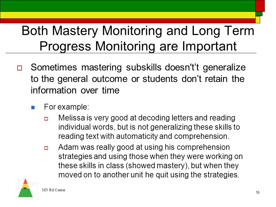 Both Mastery Monitoring and Long Term Progress Monitoring are Important