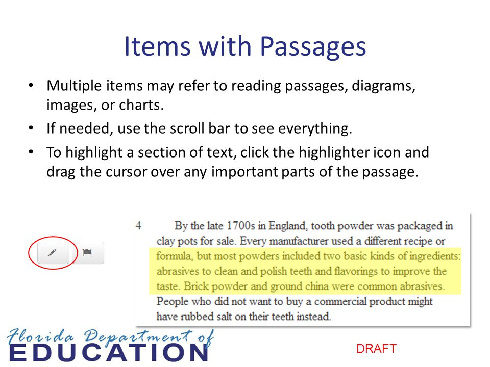 Items with Passages Multiple items may refer to reading passages, diagrams, images, or charts. If needed, use the scroll bar to see everything.