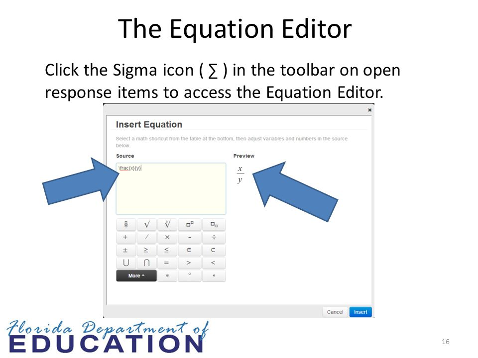 The Equation Editor Click the Sigma icon ( ∑ ) in the toolbar on open response items to access the Equation Editor.