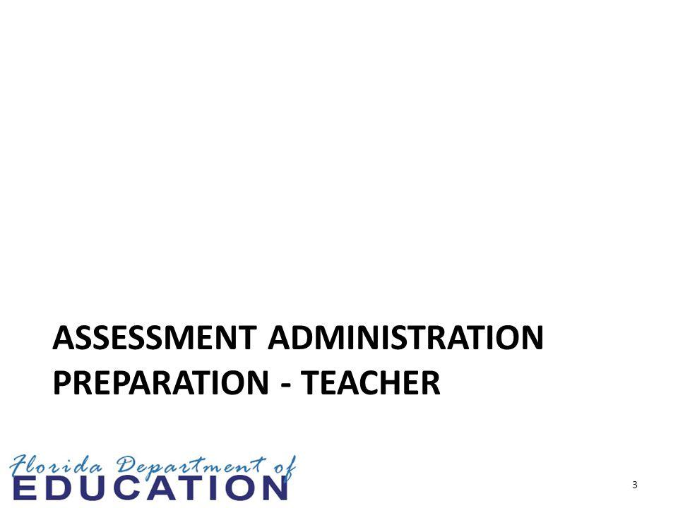 ASSESSMENT ADMINISTRATION PREPARATION - TEACHER