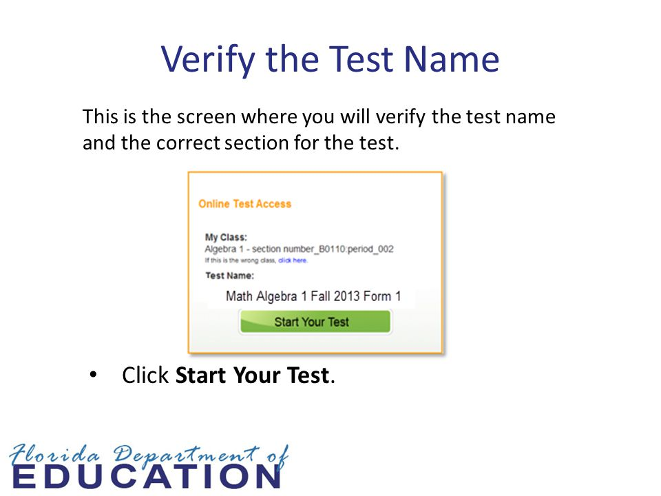 Verify the Test Name Click Start Your Test.