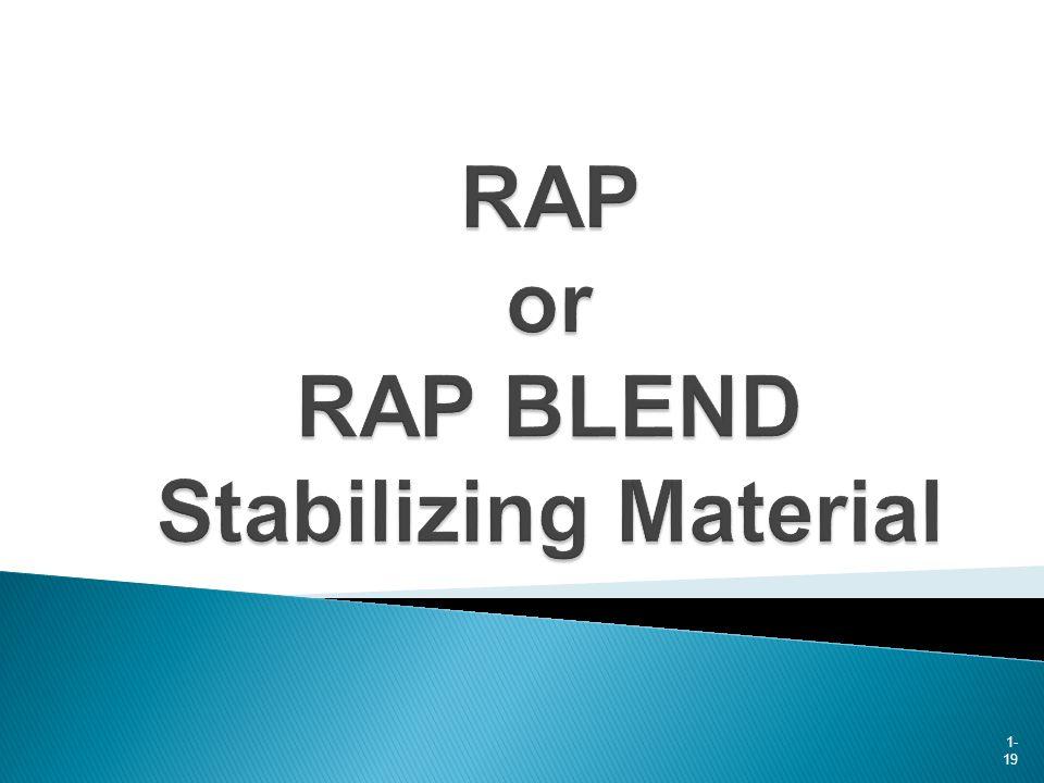 RAP or RAP BLEND Stabilizing Material