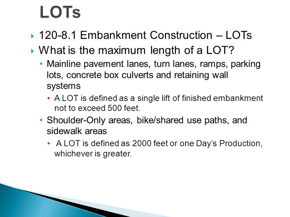 LOTs 120-8.1 Embankment Construction – LOTs
