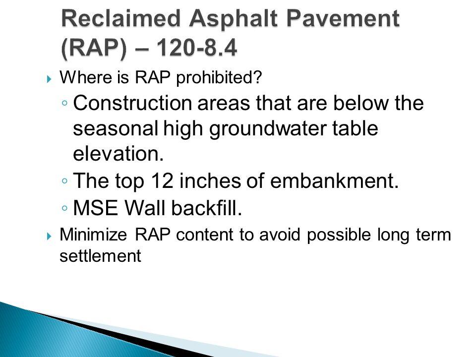 Reclaimed Asphalt Pavement (RAP) – 120-8.4