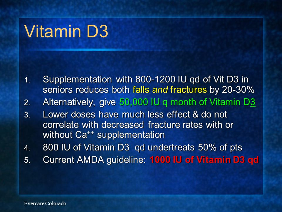 Vitamin D3 Supplementation with 800-1200 IU qd of Vit D3 in seniors reduces both falls and fractures by 20-30%