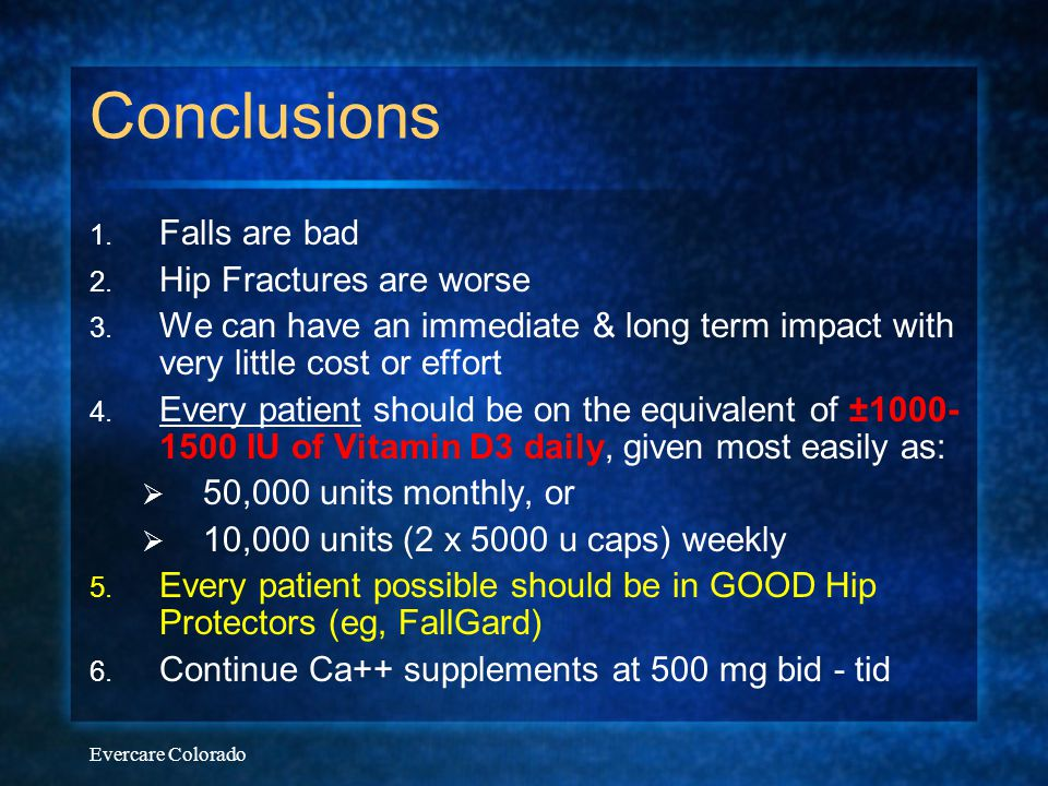 Conclusions Falls are bad Hip Fractures are worse