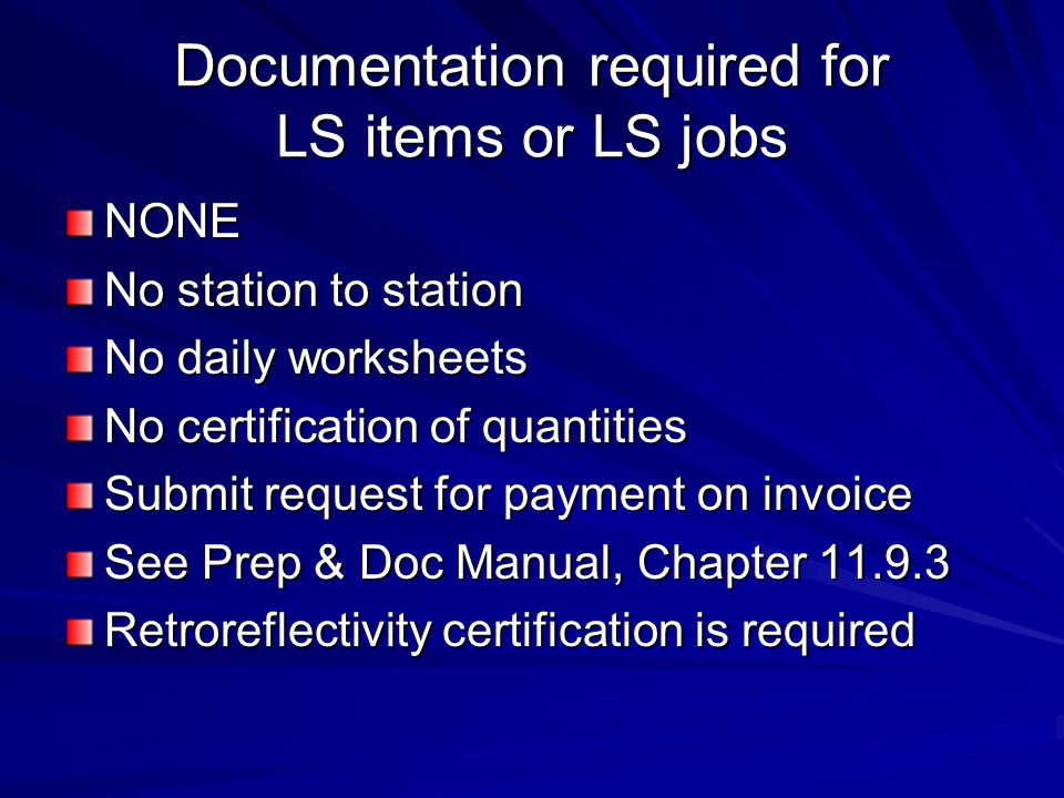 Documentation required for LS items or LS jobs