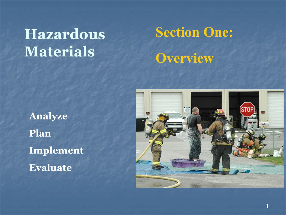 Section One: Hazardous Materials Overview Analyze Plan Implement