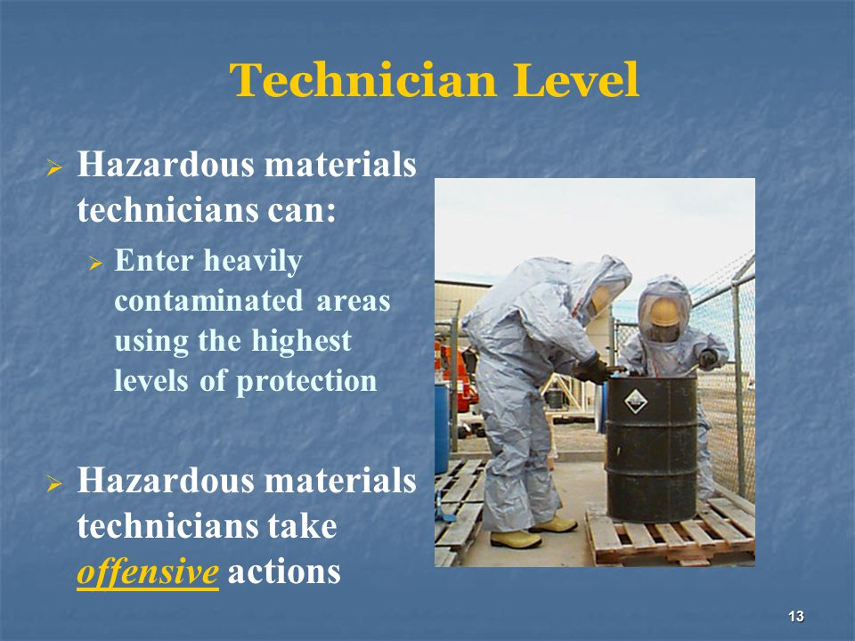 Technician Level Hazardous materials technicians can: