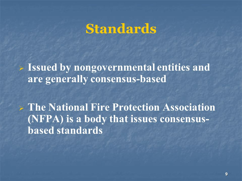 Standards Issued by nongovernmental entities and are generally consensus-based.