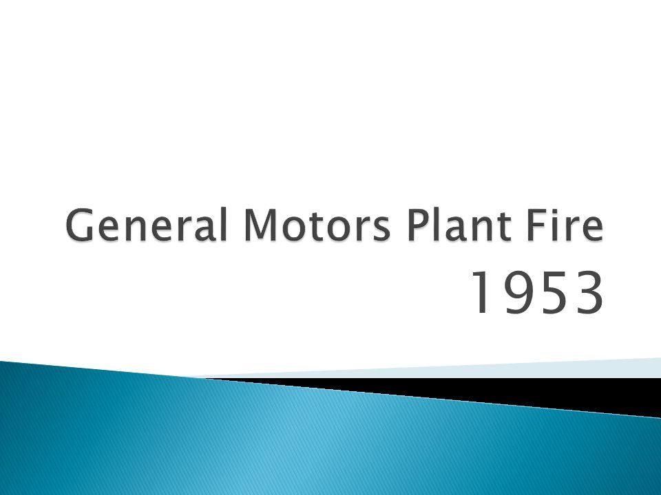 General Motors Plant Fire