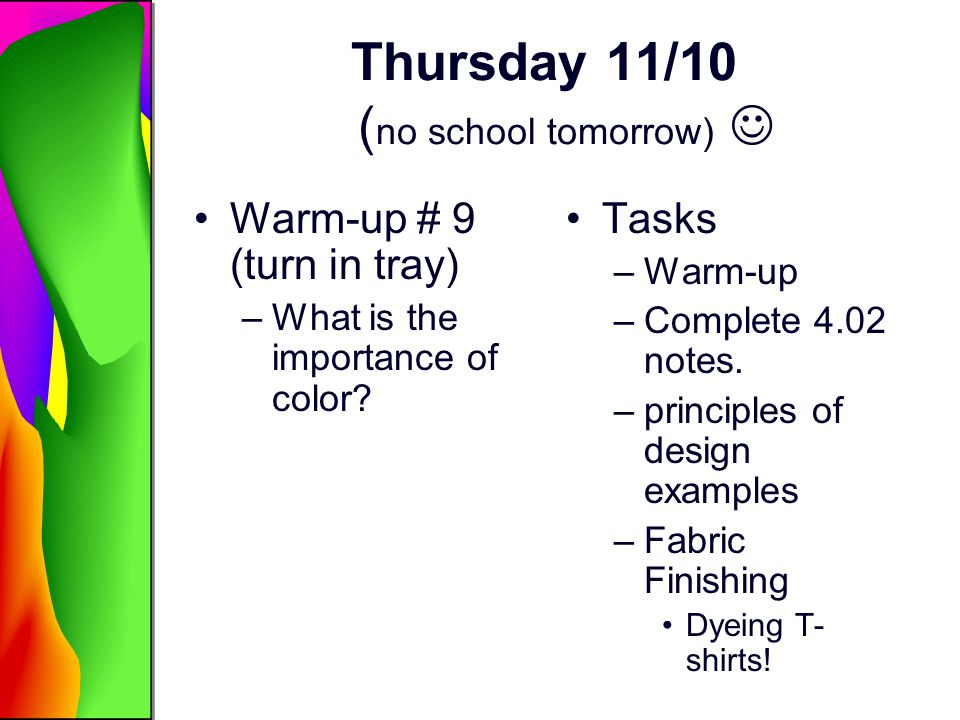 Thursday 11/10 (no school tomorrow) 
