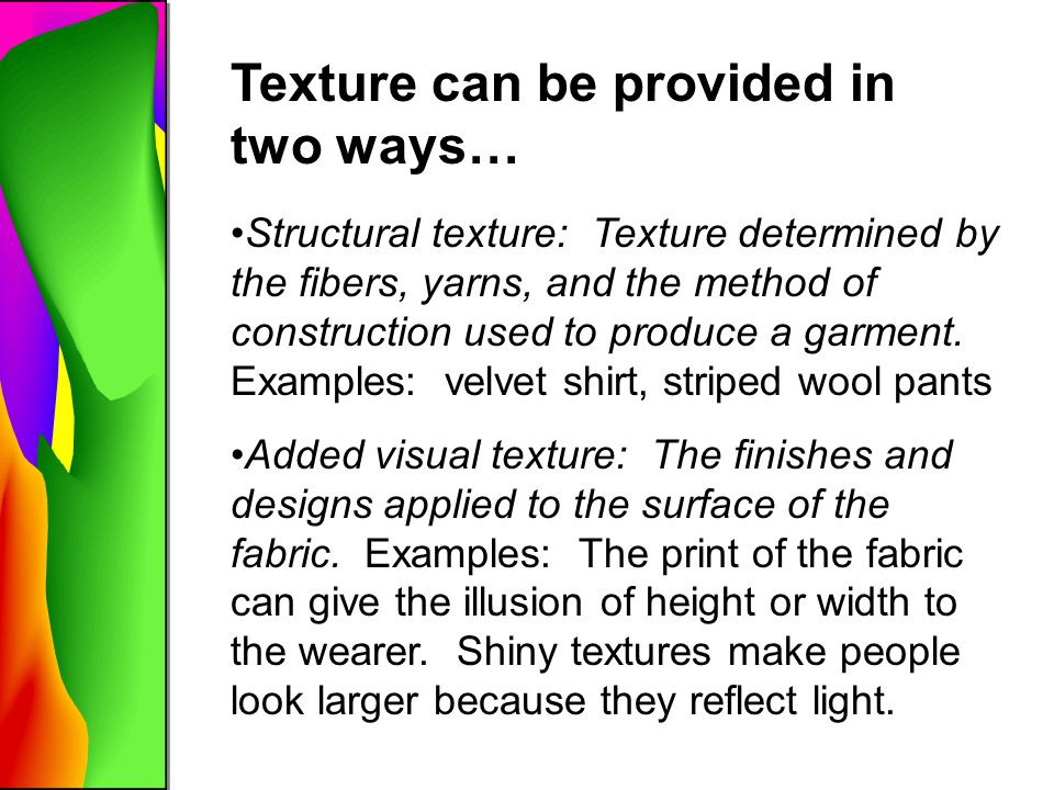 Texture can be provided in two ways…