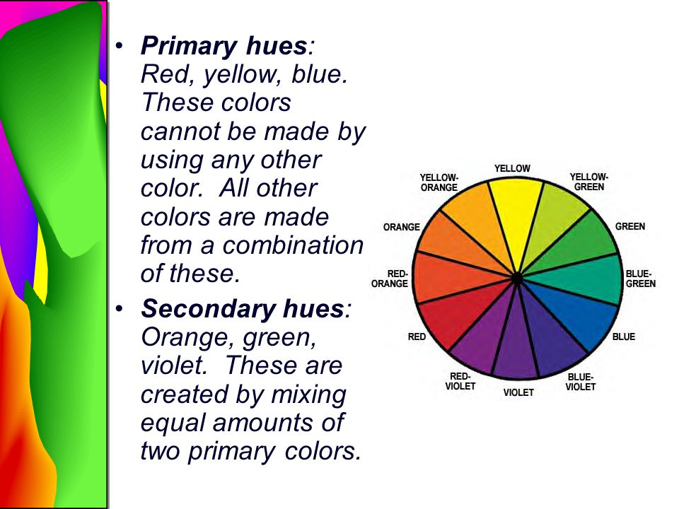 Primary hues: Red, yellow, blue