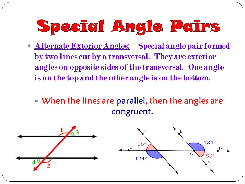 When the lines are parallel, then the angles are congruent.