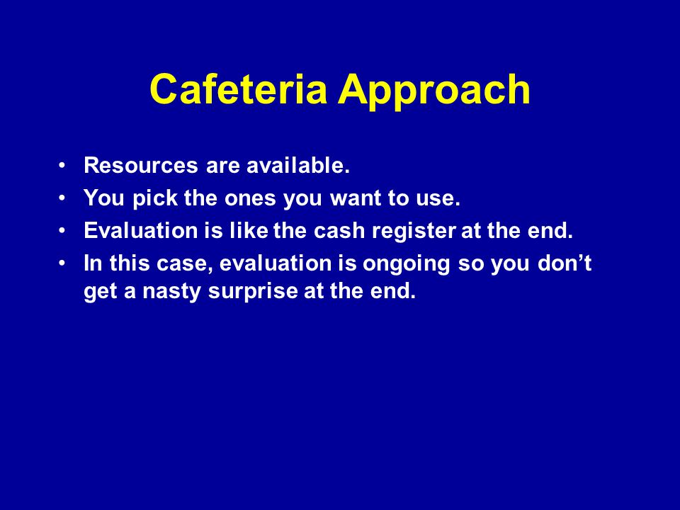 Cafeteria Approach Resources are available.
