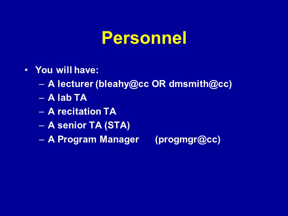 Personnel You will have: A lecturer OR A lab TA