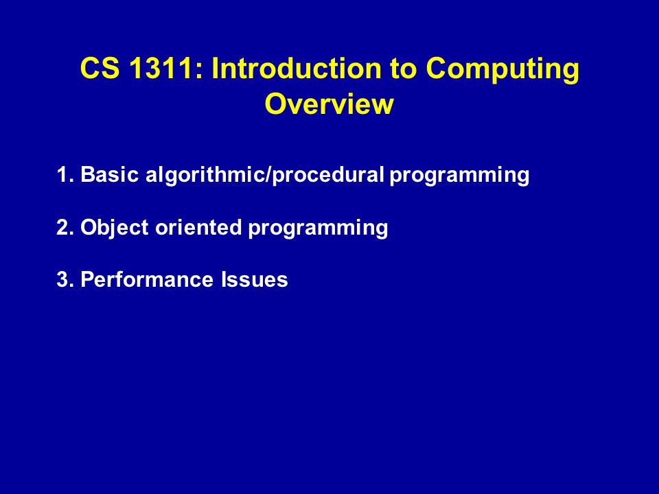 CS 1311: Introduction to Computing Overview