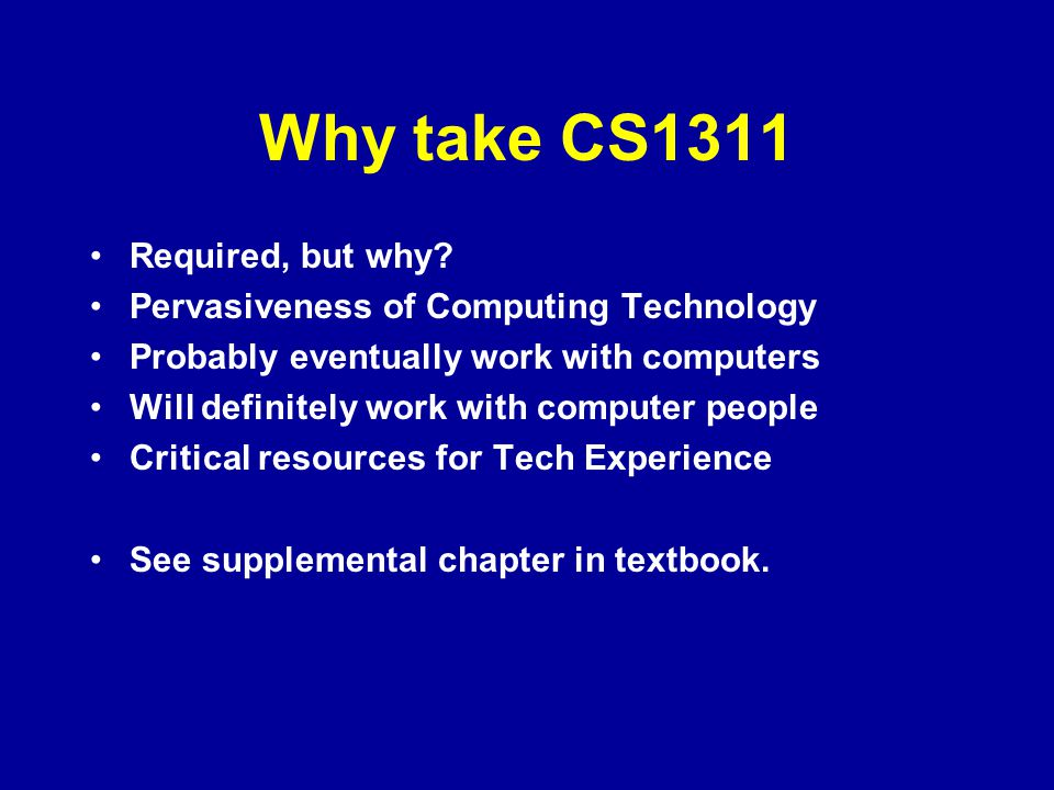 Why take CS1311 Required, but why