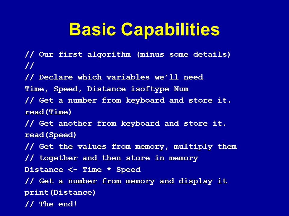 Basic Capabilities // Our first algorithm (minus some details) //