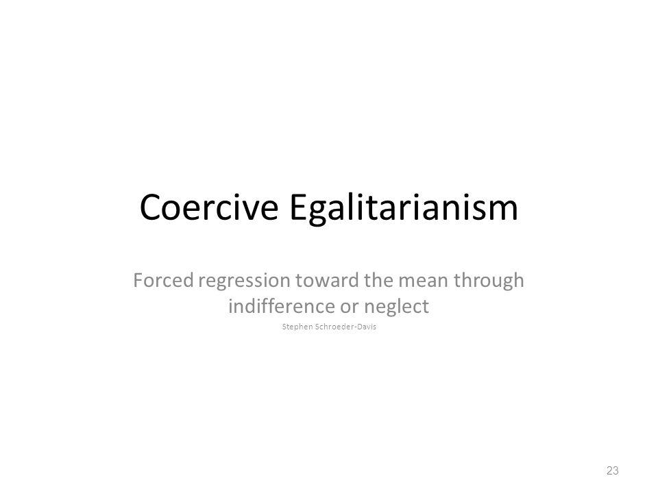 Coercive Egalitarianism