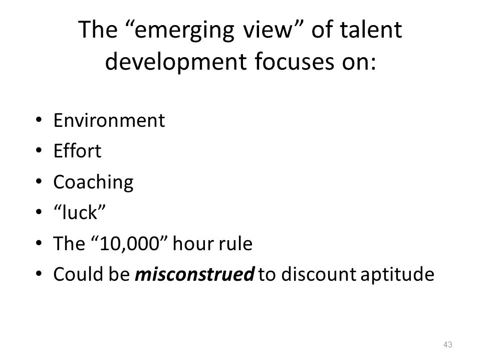 The emerging view of talent development focuses on: