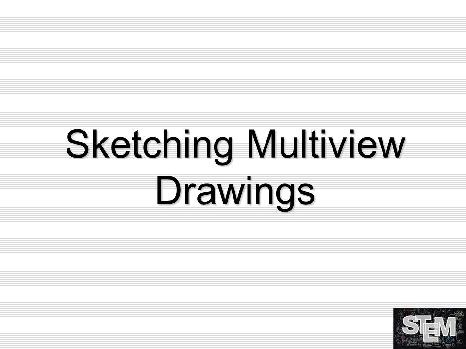 Sketching Multiview Drawings