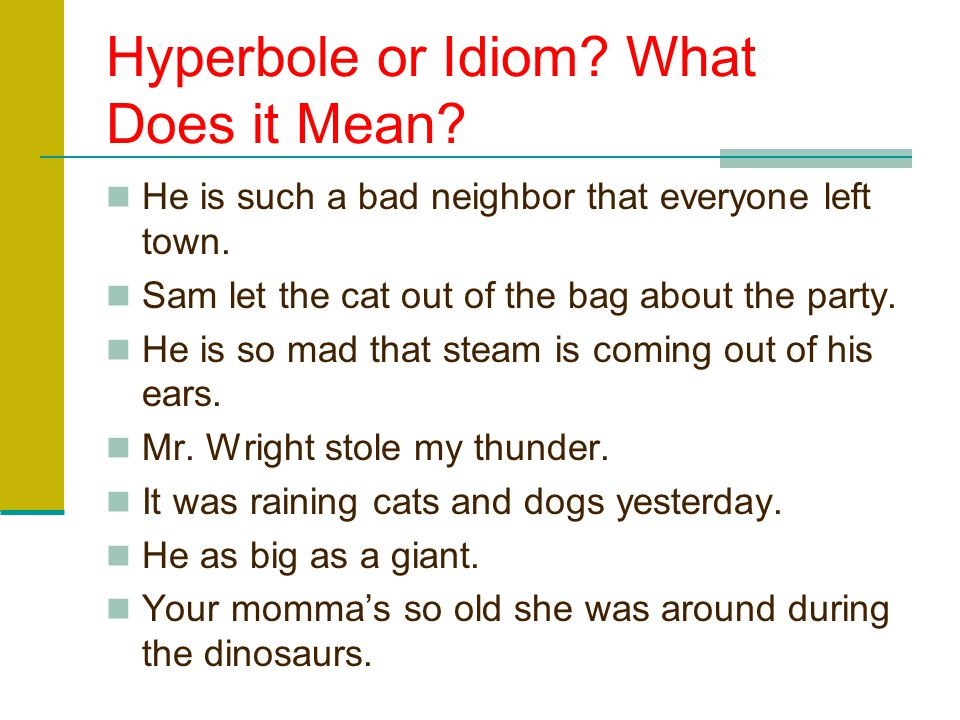 Hyperbole or Idiom What Does it Mean