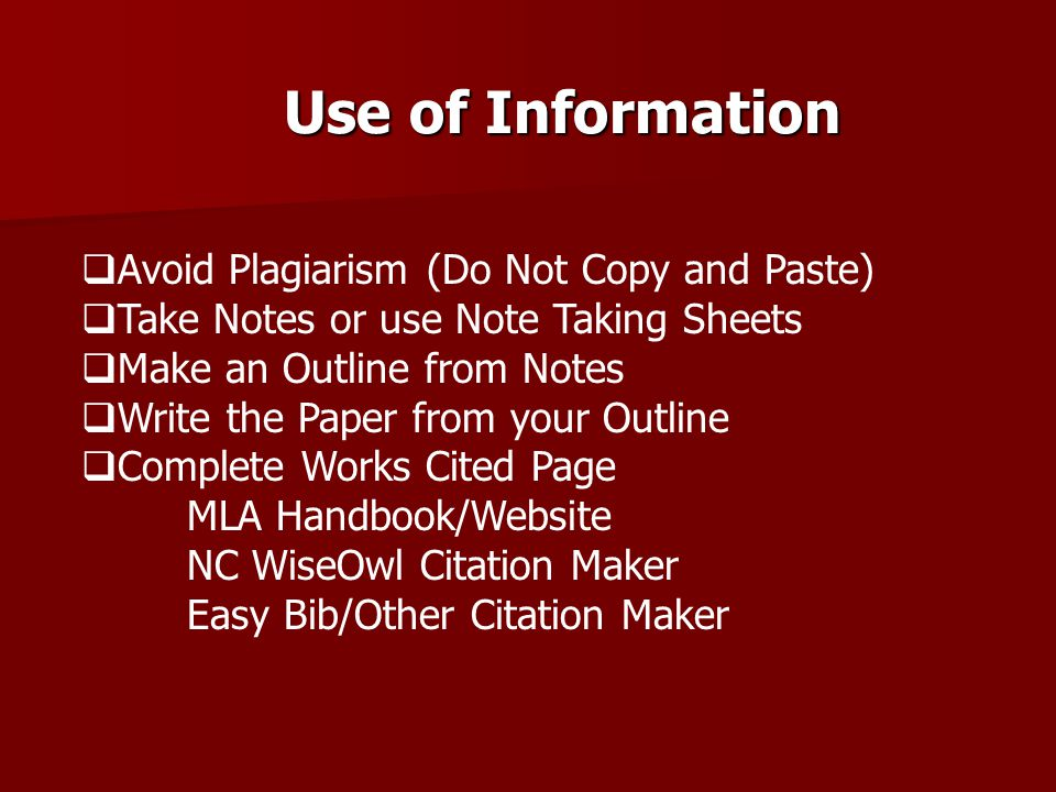 Use of Information Avoid Plagiarism (Do Not Copy and Paste)