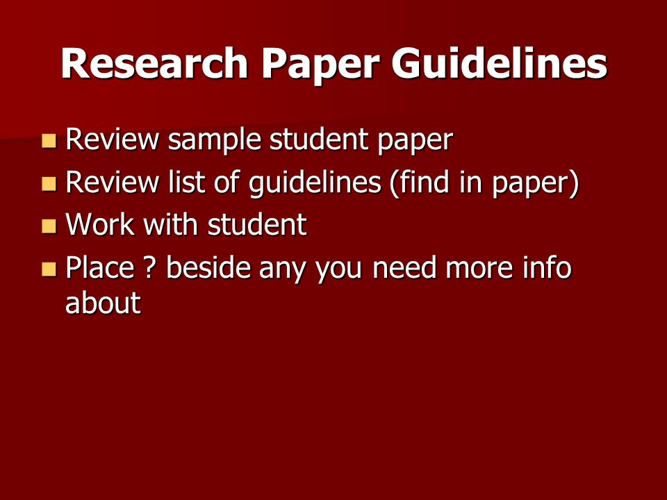 guidelines research paper The basic outline of a paper the following outline shows a basic format for most academic papers no matter what length the paper needs to be.