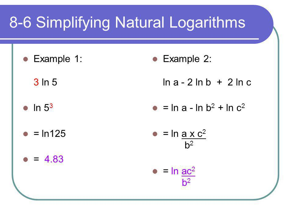8-6 Simplifying Natural Logarithms