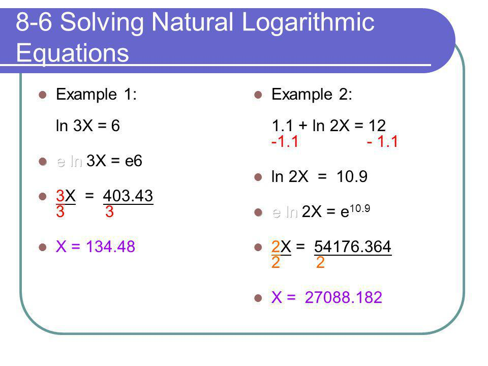 8-6 Solving Natural Logarithmic Equations