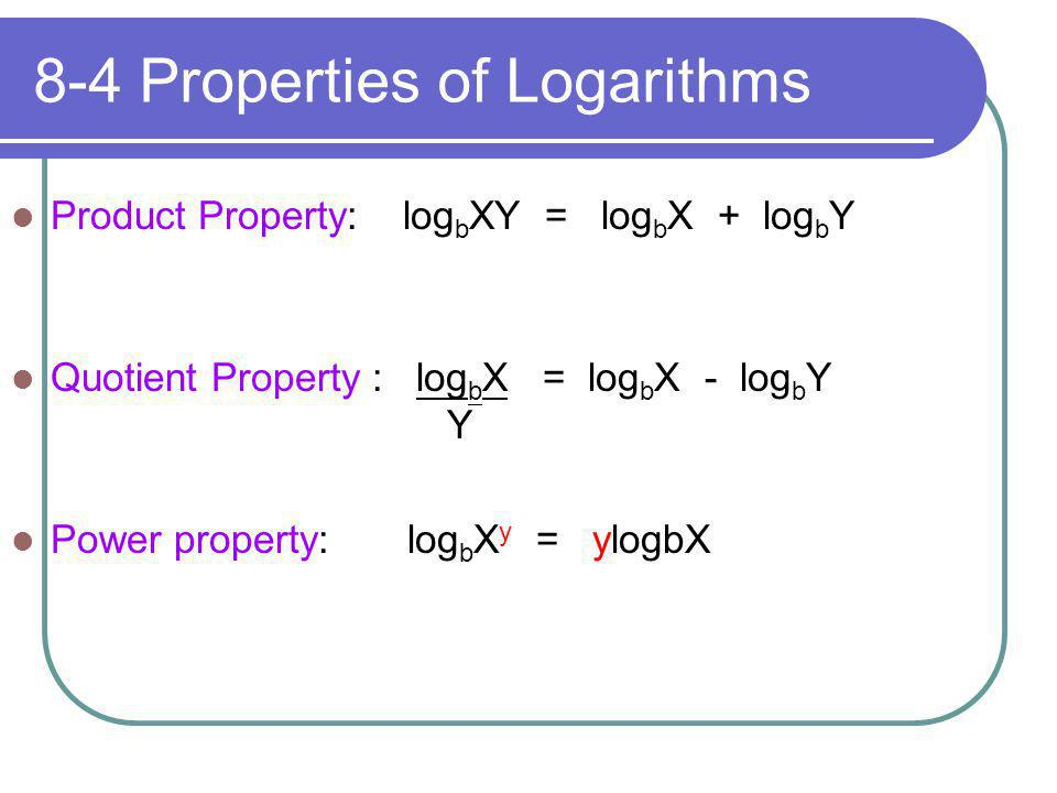 8-4 Properties of Logarithms